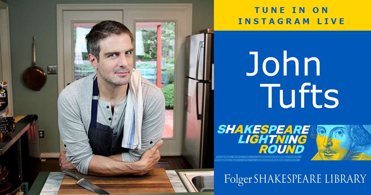 John Tufts, actor and food writer, joins us on the Shakespeare Lightning Round, November 18 at 5 pm ET