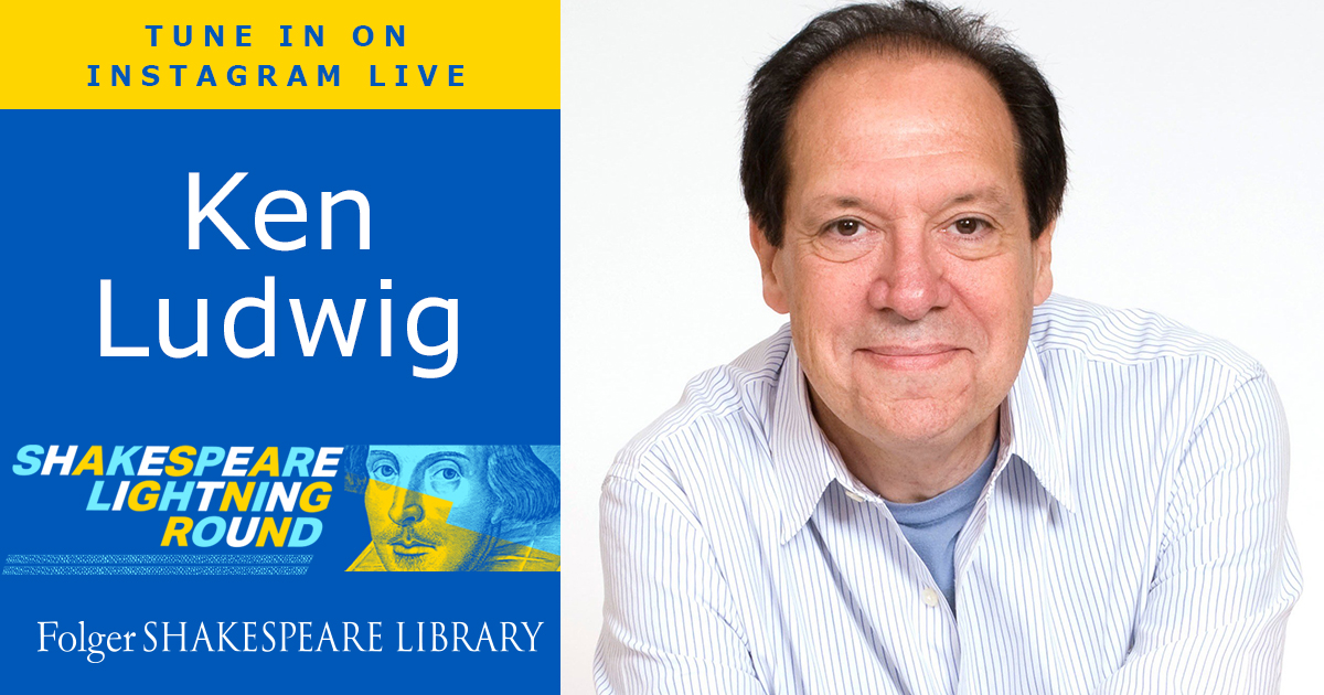 Playwright Ken Ludwig joins us on the Shakespeare Lightning Round, October 28 at 5 pm ET