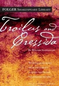 cover of the Folger edition of Troilus and Cressida